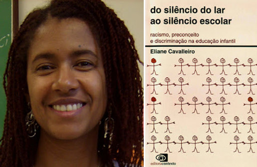 Eliane Cavalleiro conducted research and witnessed many instances of racism in schools