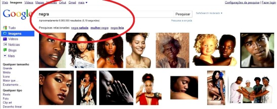"""How many people have noticed, for example, when searching the word """"negra"""" on Google images, the related terms that appear are """"negra safada (black bitch or shameless black woman)"""", """"mulher negra (black woman)"""" and """"negra feia (ugly black woman)""""; we dared to do the same search with the word """"branca (white or white woman)""""..."""