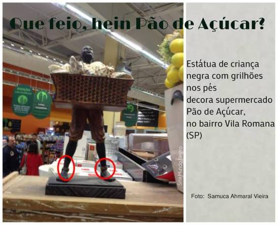 """How ugly, huh Pão de Açúcar?"" Statue of a black child with shackles on the feet decorates Pão de Açúcar Supermarket in the Vila Romana neighborhood of São Paulo"