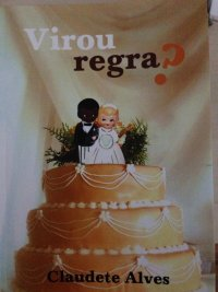 """""""Virou Regra"""" by Claudete Alves analyzed interracial relationships and the difficulty of black women finding black partners"""