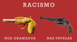 Racism: On the lawns (left), in the favelas (slums) (right)