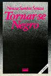 Tornar-se Negro, by Neusa Santos Souza (1983)