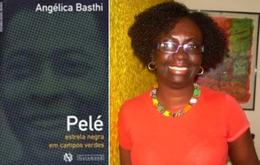 "Angélica Basthi, author of ""Pelé: estrela negra em campos verdes"" says Pelé's admission of being the target of racism is an inflection in the athlete's career"