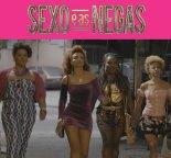 "New Globo TV series ""Sexo e as negas"" debuted on Tuesday, September 16th"