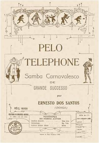 Pelo Telefone - Carnavalesque Samba de Great Success - by Ernesto dos Santos aka Donga
