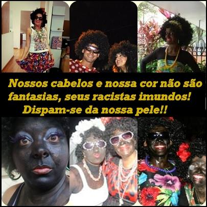 "Displays of blackface in Brazil. Message:  ""Our hair and our color are not costumes, you filthy racists! Strip yourself of our skin!!"""