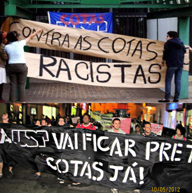 "Signs demonstrate how the issue of quotas has divided the country. in the past decade -  Top sign: ""Against racist quotas"" Bottom sign: ""USP will get blacker! Quotas now!"""