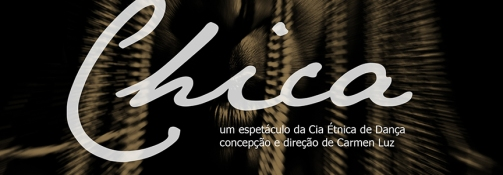 'Chica', a dance spectacular directed by Carmen Luz