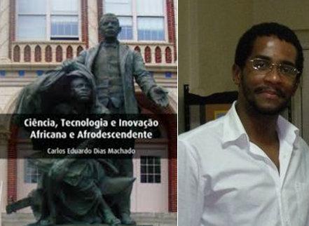 'Ciência, Tecnologia e Inovação Africana e Afrodescendente' by Carlos Machado