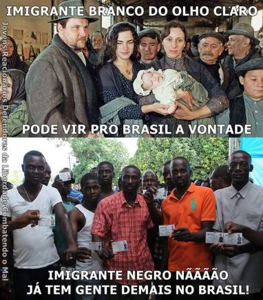White immigrant with light colored eyes can come to Brazil at will Black immigrant no. There's already too many in Brazil!