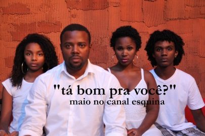 Artists from Tá bom pra você? question the absence of blacks in audiovisual and advertising