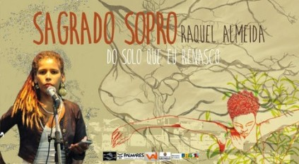 'Sagrado Sopro, do solo que eu renasço', by Raquel Almeida