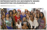 """Representatives of the black movement manifest solidarity with Lula"""