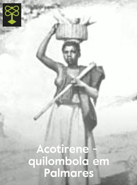 Acontirene - quilombola in Palmares